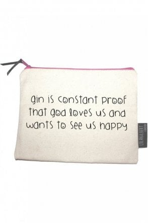 Gin Is Constant Proof That God Loves Us And Just Wants To See Us Happy Medium Pouch