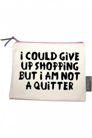 I Could Give Up Shopping But I Am Not A Quitter Medium Pouch