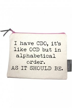 I Have CDO, It's Like OCD But In Alphabetical Order. AS IT SHOULD BE. Medium Pouch