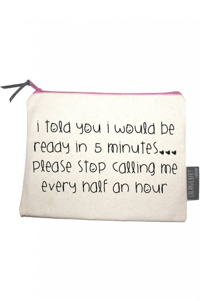 Lola and Gilbert London I Told You I Would Be Ready in 5 Minutes… Medium Pouch