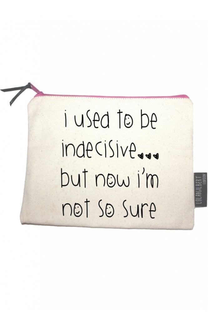 Lola and Gilbert London I Used To Be Indecisive… But Now I'm Not So Sure Medium Pouch