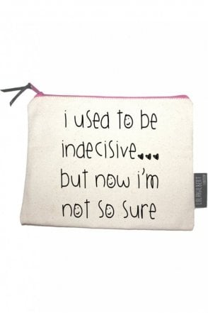I Used To Be Indecisive… But Now I'm Not So Sure Medium Pouch