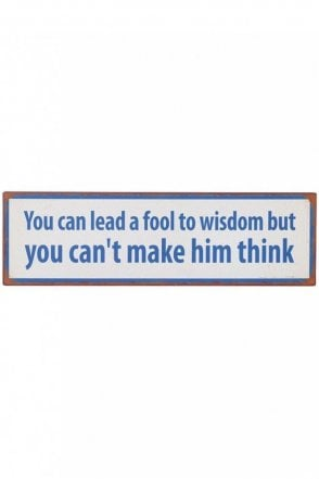 'Can't Make Him Think' Plaque